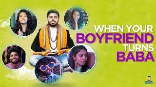 When your Boyfriends turns Baba   Krazy Khanna   Chai Bisket