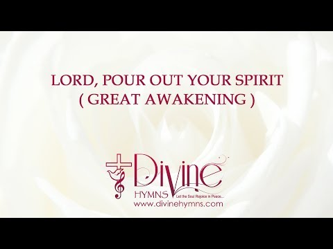 Lord, Pour Out Your Spirit (Great Awakening) Song Lyrics Video