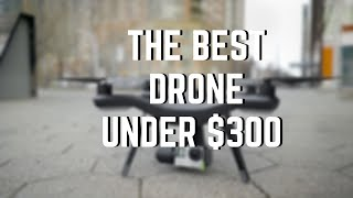 The best drone under 300 ?