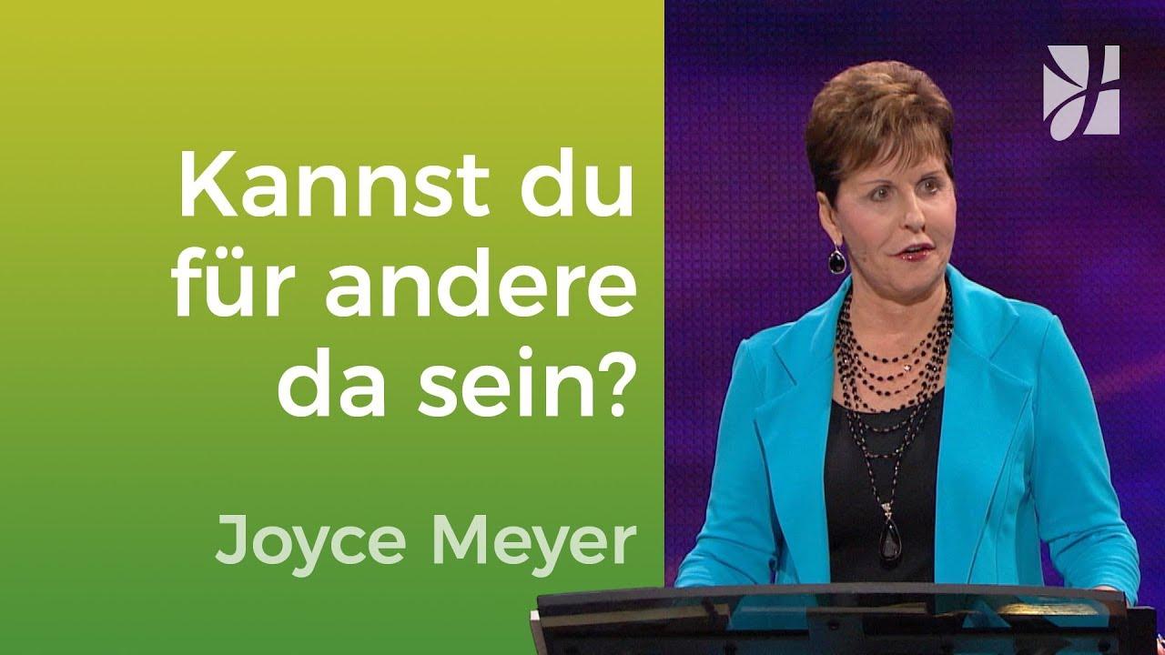 Kannst du für andere da sein? – Joyce Meyer – Mit Jesus den Alltag meistern