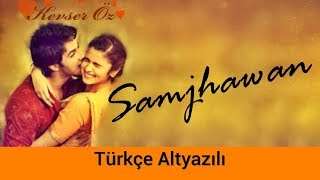 Gambar cover Samjhawan - Türkçe Altyazılı | Ah Kalbim | Sev Yeter | Arijit Singh & Shreya Ghoshal