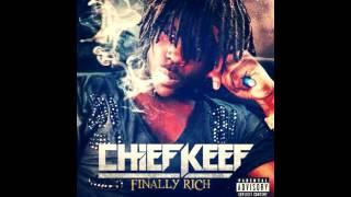 Chief Keef - Finally Rich (Full Song + Lyrics) (Prod. Young Chop) [Finally Rich Album]