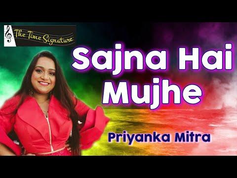 Sajana Hai Mujhe Sajna Ke Liye....by Priyanka Mitra