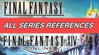 ALL Final Fantasy Series References in Final Fantasy XIV - Part #1