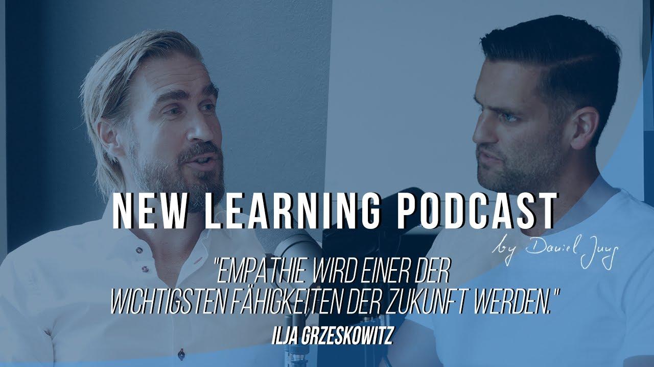 Daniel Jung trifft Ilja Grzeskowitz (Leadership Reloaded)   Der New Learning Podcast-Talk