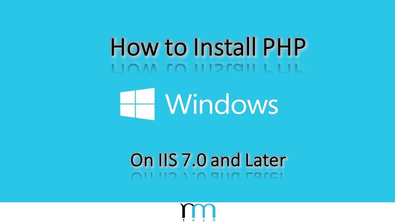 How to Install PHP on Microsoft IIS 7 0 and Later | RMTech
