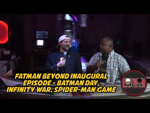 Fatman Beyond Inaugural Episode  Batman Day, Infinity War, SpiderMan Game