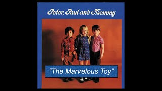 Peter Paul and Mary  - The Marvelous Toy - (Orig. release, May 1969)