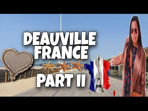DEAUVILLE  PART II||NORMANDIE FRANCE||WALKING AROUND||SPRING BREAK