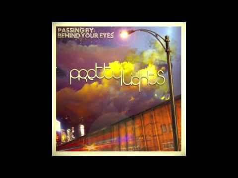 Pretty Lights - Sunday School - Passing By Behind Your Eyes
