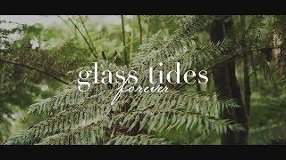 Смотреть клип Glass Tides - Forever