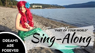 "The Little Mermaid • ""Part Of Your World"" Singing Video"