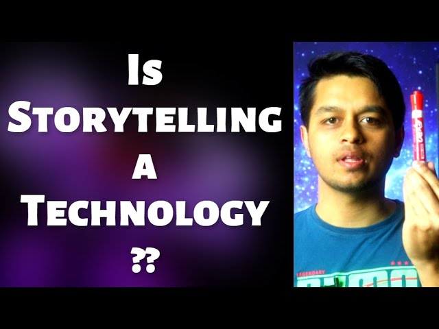 Storytelling Technology: Understanding the Technology of Storytelling