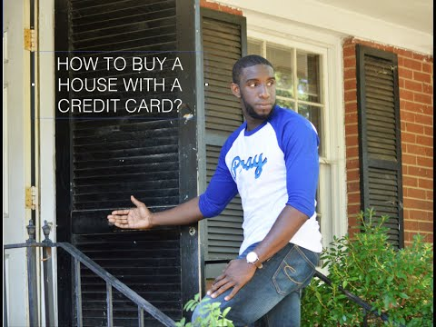 HOW TO BUY A HOUSE WITH A CREDIT CARD?