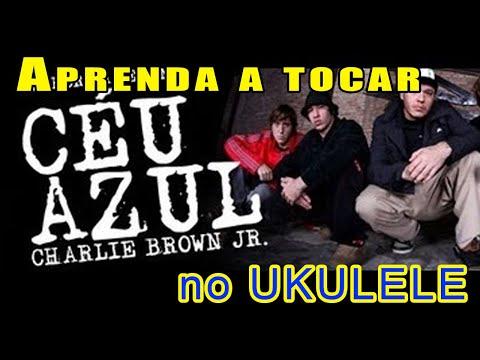 "Aprenda a tocar ""Céu Azul"" - Charlie Brown Jr ( Ukulele Cifra Cover )"