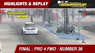 FINAL DAY1  | PRO 4 FWD | อรรถคุณ โคจรวิสาร Siam Prototype | RUN2 | NUMBER 36