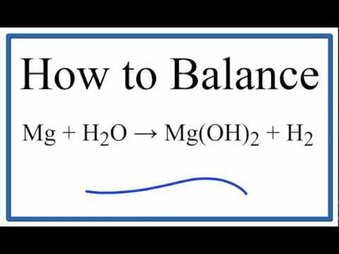 How To Balance Mg + H2O = Mg(OH)2 + H2 (Magnesium Metal Plus Water)
