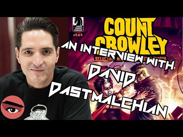 E070 Special Guest David Dastmalchian & Count Crowley by Dark Horse