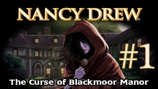 Nancy Drew: Curse of Blackmoor Manor Walkthrough part 1
