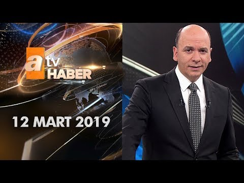 Atv Ana Haber | 12 Mart 2019