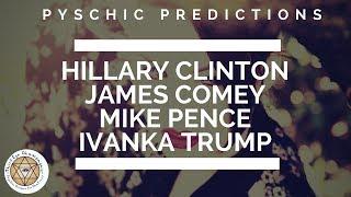 A Psychic Tarot Reading on Hillary Clinton, Comey, Devin Nunes, VP Pence & Ivanka!