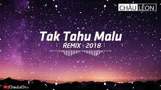 Tak Tahu Malu | REMIX - 2018