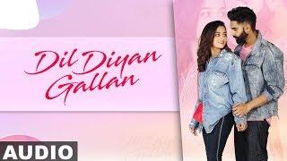 Dil Diyan Gallan (Full Audio)   Parmish Verma   Abhijeet Srivastava   Latest Punjabi Songs 2019