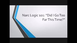 Video Narc Logic 101: Did I Go Too Far This Time? download MP3, 3GP, MP4, WEBM, AVI, FLV September 2017