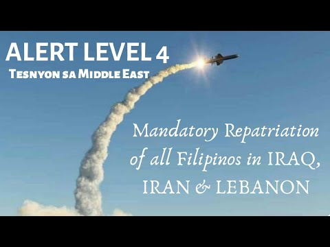 Repatriation Mandatory for OFW in Iran,Iraq,Lebanon| Middle East Tension over US