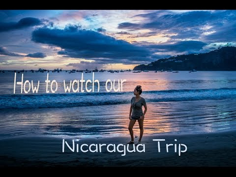 How to watch our Trip to Nicaragua and Costa Rica
