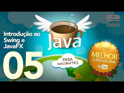 Curso de Java #05 - Introdução ao Swing e JavaFX