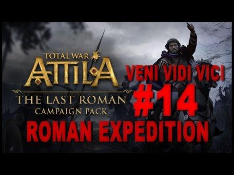 TW: Attila - The Last Roman - Veni Vidi Vici - Roman Expedition Campaign #14