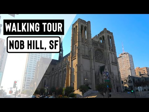 Charming Nob Hill Stroll, Walking Tour - SAN FRANCISCO, October 2020