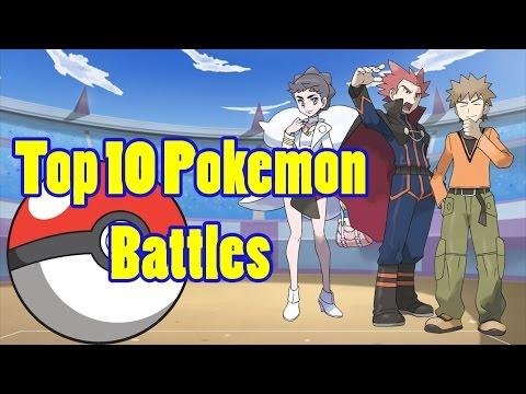 Top 10 Pokemon Battles