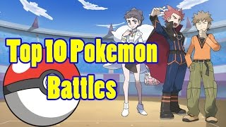 Top 10 Pokemon Battles