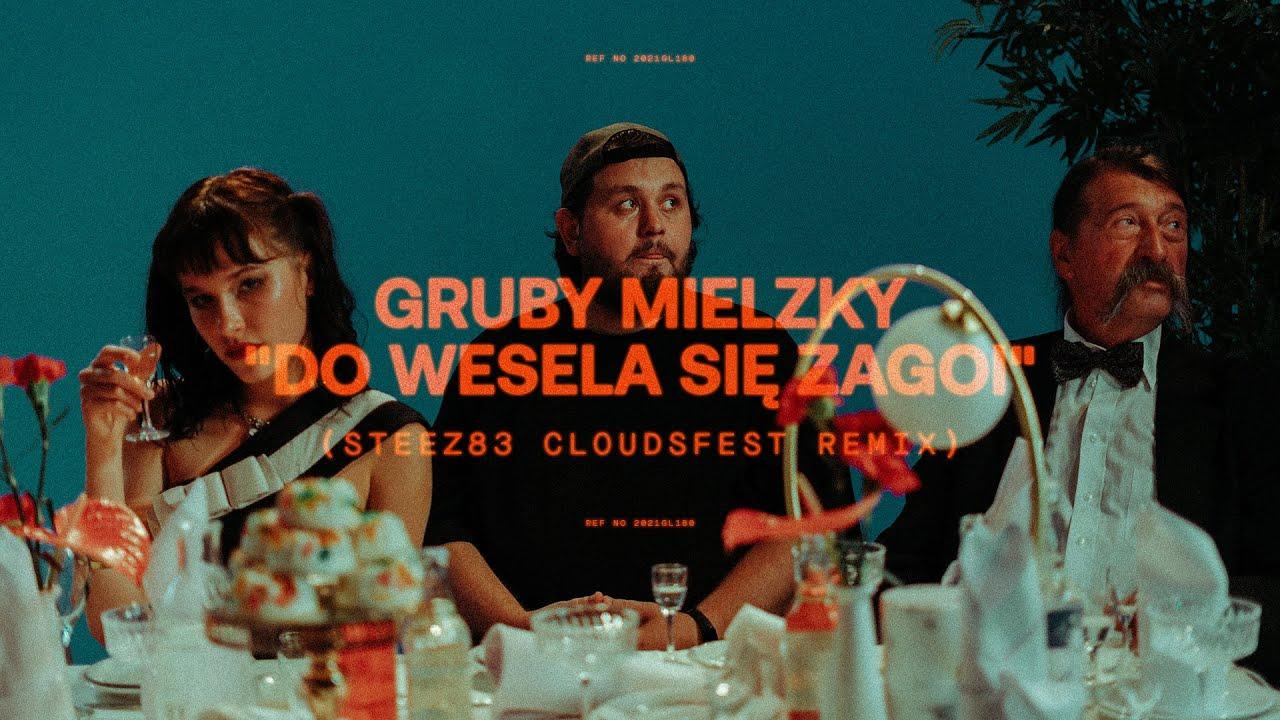 Gruby Mielzky - Do Wesela Się Zagoi (Steez83 CloudsFest Remix)