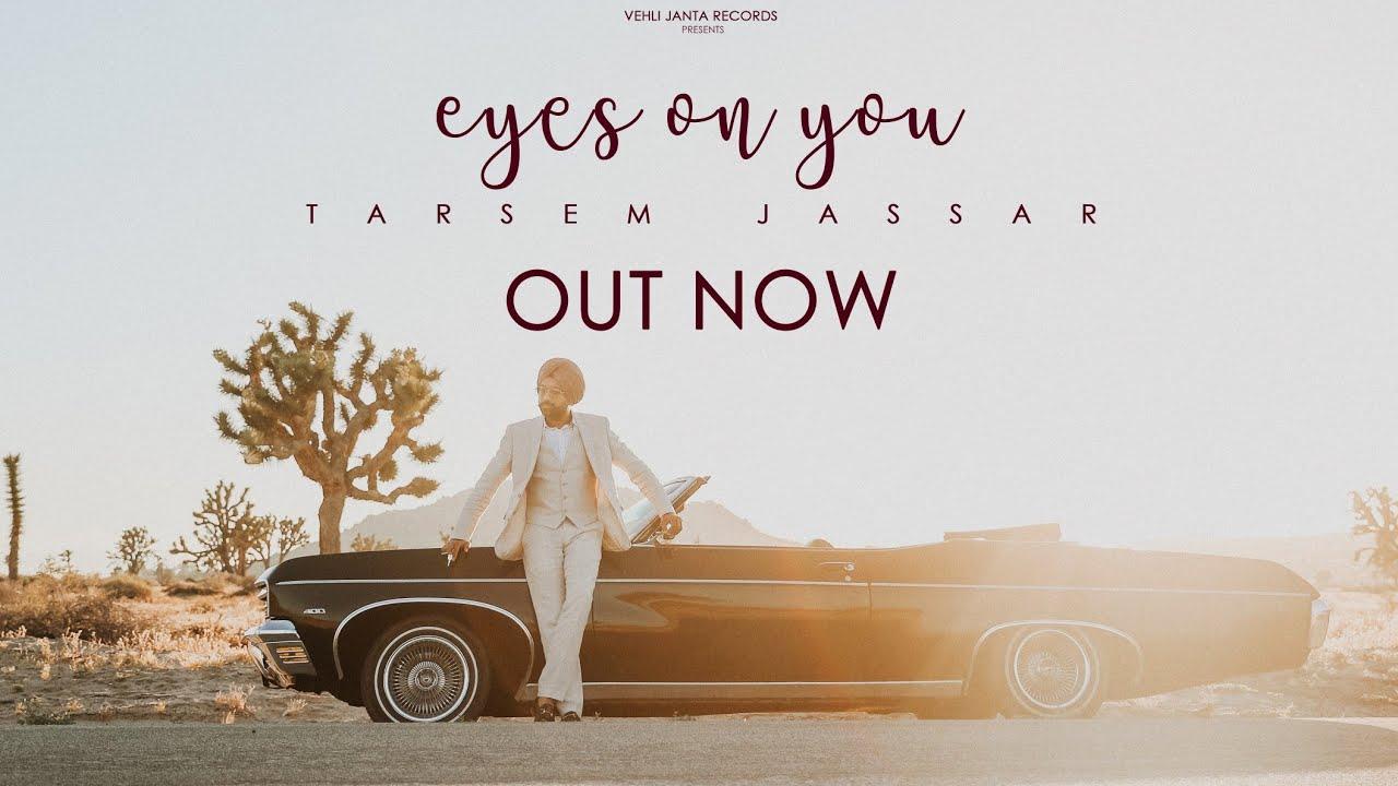 EYES ON YOU (Official Video) Tarsem Jassar   New Punjabi Songs 2019   Vehli Janta Records