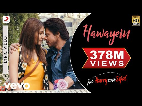 Hawayein Lyric Video Jab Harry Met Sejalshah Rukh Khan, Anushkaarijit Singhpritam