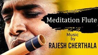 Meditation Flute Music by Rajesh Cherthala