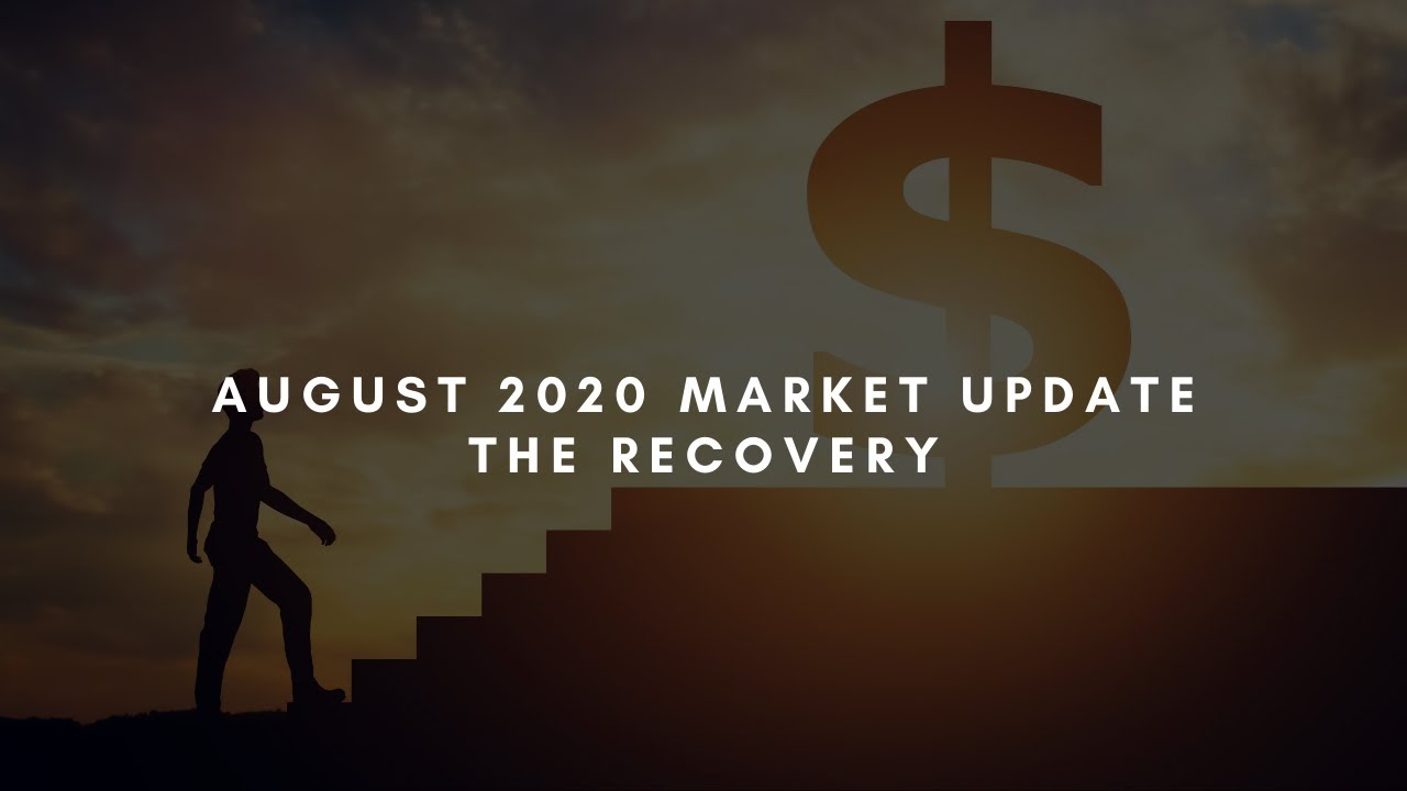 August 2020 Market update - The Recovery