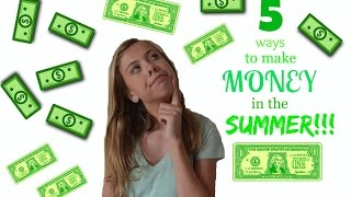 5 Easy ways to make Money as a Teen! | Summer Edition! Thumbnail