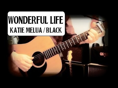 WONDERFUL LIFE - KATIE MELUA - BLACK - GUITAR BREAKDOWN/LESSON - HOW TO PLAY - FINGERPICK/STRUM