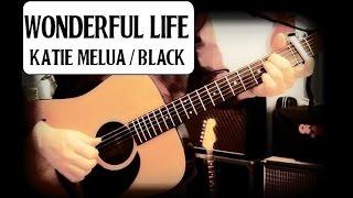 WONDERFUL LIFE - KATIE MELUA - BLACK - GUITAR BREAKDOWN/LESSON - HOW TO PLAY - FINGERPICK/STRUM