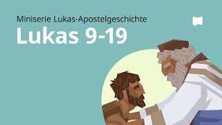 Gospelserie: Lukas Kap. 9-19
