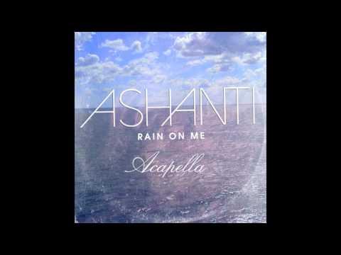 Ashanti  Rain On Me Acapella