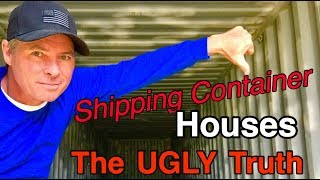 Shipping Container Houses the Ugly Truth NEW VERSION