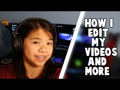 How I Edit My Videos and More!!