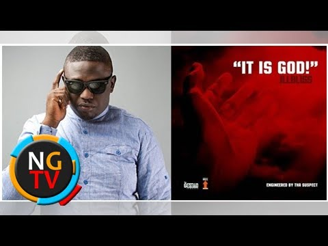 Music: ILLbliss – It Is God!