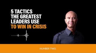 5 Tactics The Greatest Leaders Use to Win in Crisis | Robin Sharma