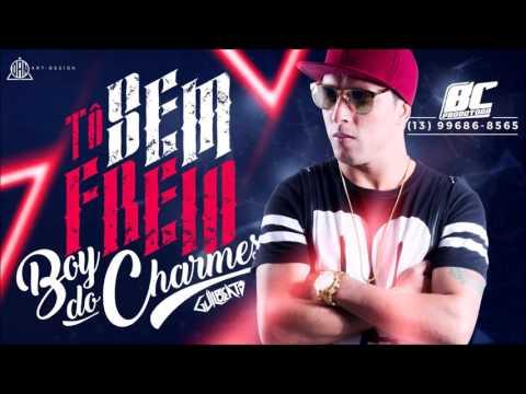 MC Boy Do Charmes - To Sem Freio - PRODUÇÃO DJ Guil Beats